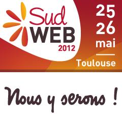 Sud Web 2012 les 25-26 mai à Toulouse - Nous y serons !